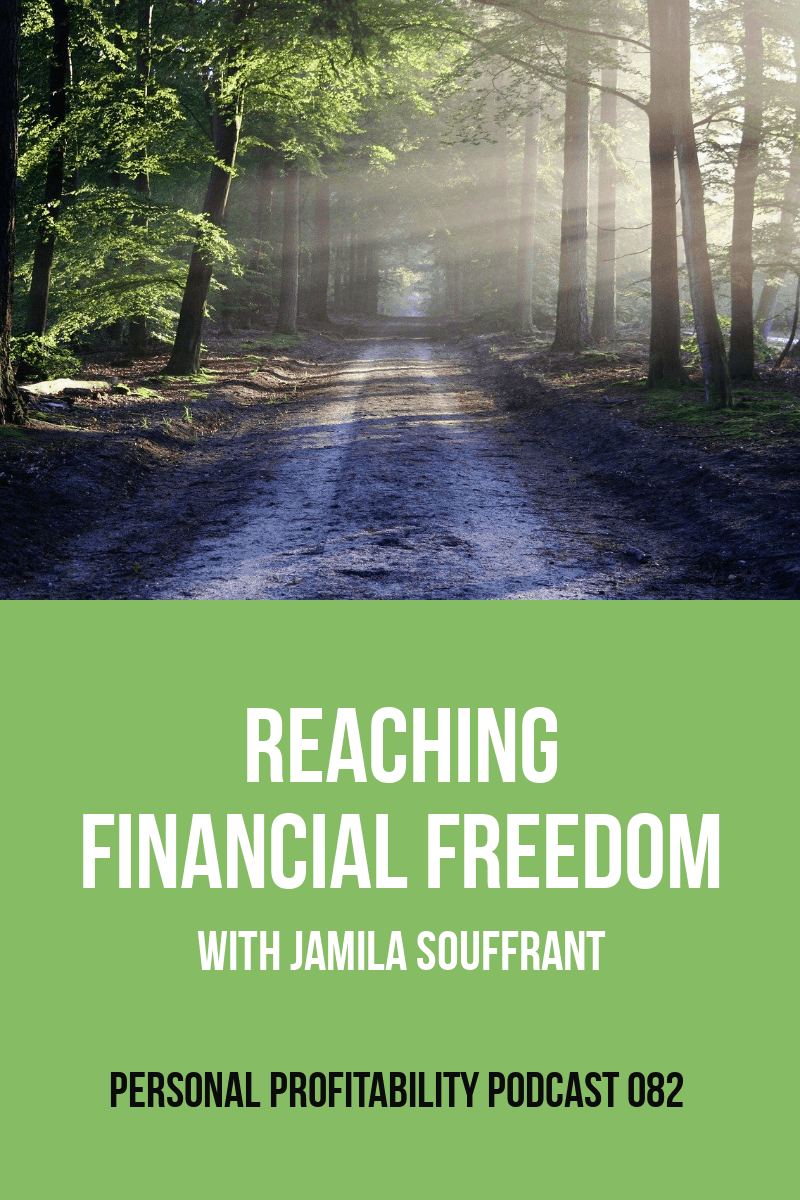 PPP082: Reaching Financial Freedom with Jamila Souffrant