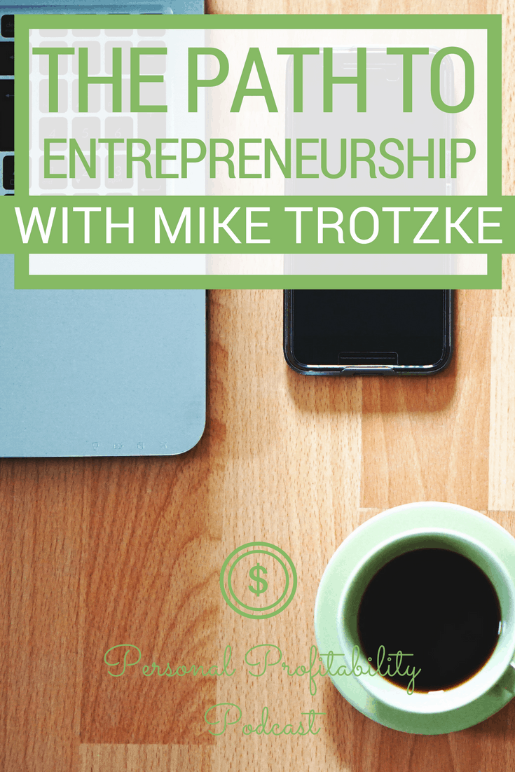 Have you ever thought about the steps people take to become successful? In this episode, I talk to Mike Trotzke of Cheddar about entrepreneurship, the steps Mike took before he became the CEO of Cheddar, and more. #personalprofitability #success #entrepreneurship