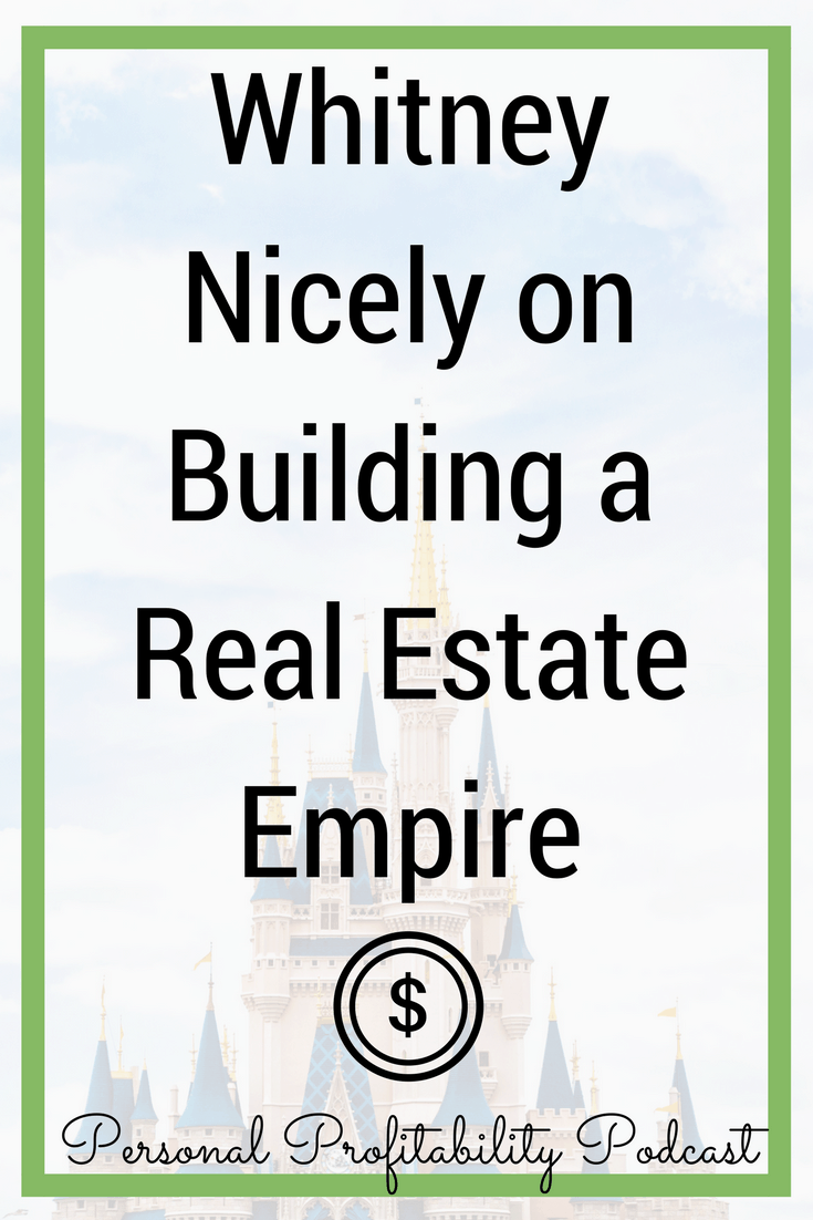 If you ever thought you couldn't build an empire because you don't make much money, you haven't met Whitney Nicely! In this episode, we talk entrepreneurship, real estate and so much more.