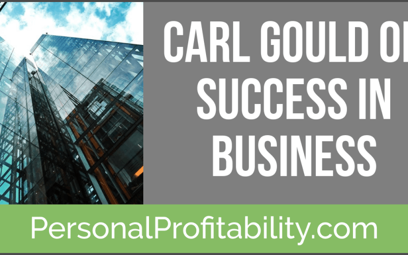 PPP098: Carl Gould on Success in Business