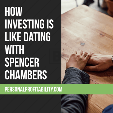 How is dating like investing? It turns out, they have a lot of similarities and, if you can date, your can invest! Don't believe me? In this episode, I catch up with Spencer Chambers about his new book, investing, and more!