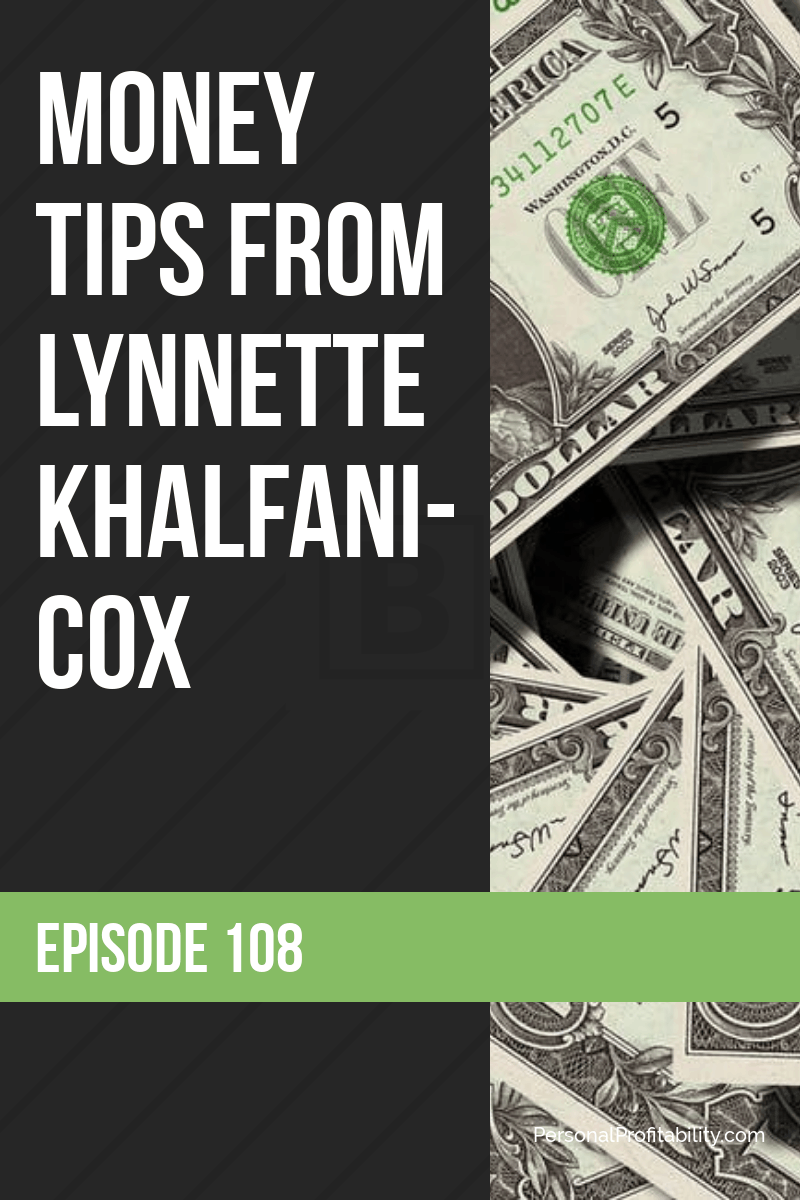 In this episode, I talk with Lynnette Khalfani-Cox, where she gives us a ton of smart money tips to help you achieve your own personal profitability - #moneytips #moneycoach #personalprofitability