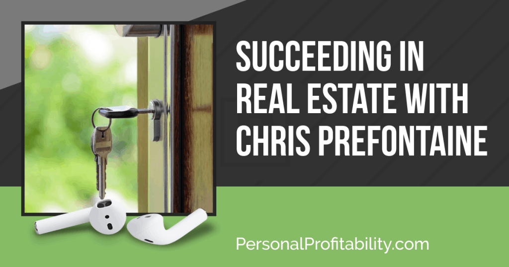 In this episode with Chris Prefontaine, we're talking how much money you need to get started with real estate (probably less than you expected) and how to improve your chances for success in real estate -