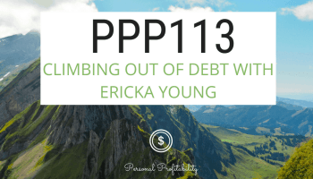 Welcome to episode 113, where we talk to Ericka Young about climbing out of debt. Ericka also gives us a crash course on her four-step debt free plan!