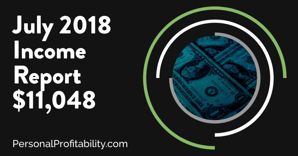 It's time for the July 2018 income report from Personal Profitability! Learn how I make over $10,000 per month online as a side hustle to full-time success!