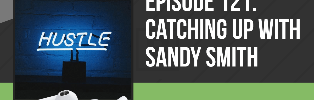 PPP121: Catching Up with Sandy Smith