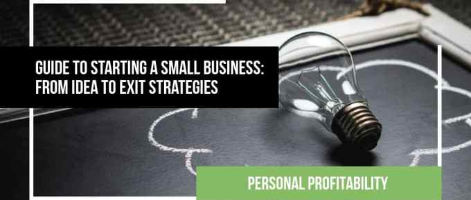 Starting a Small Business Guide - From Idea to Exit Strategies- PersonalProfitability.com