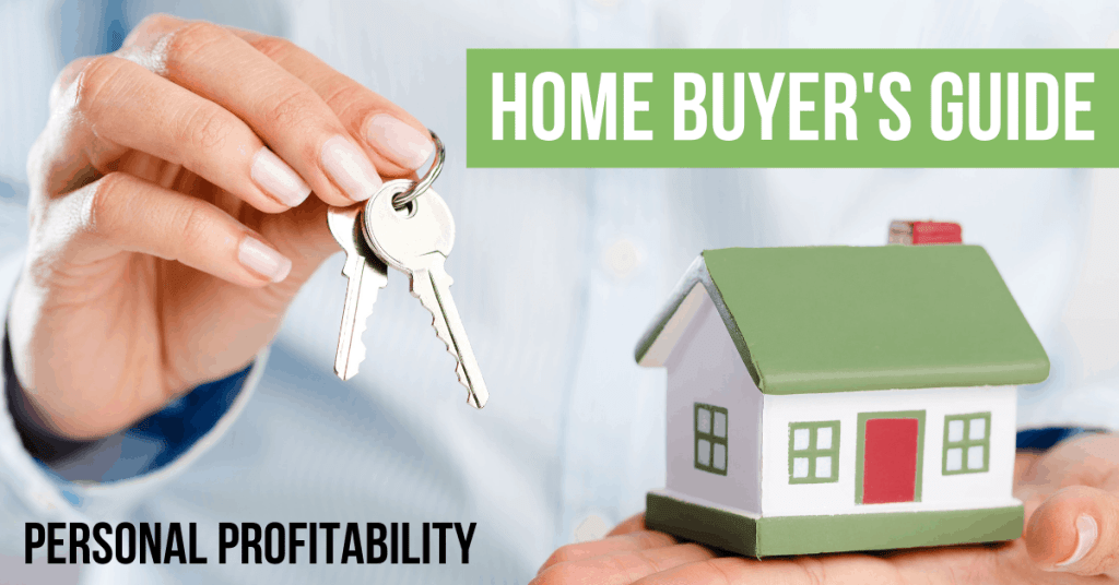 Home buyer's guide to finding a house and what to do before moving in- PersonalProfitability.com