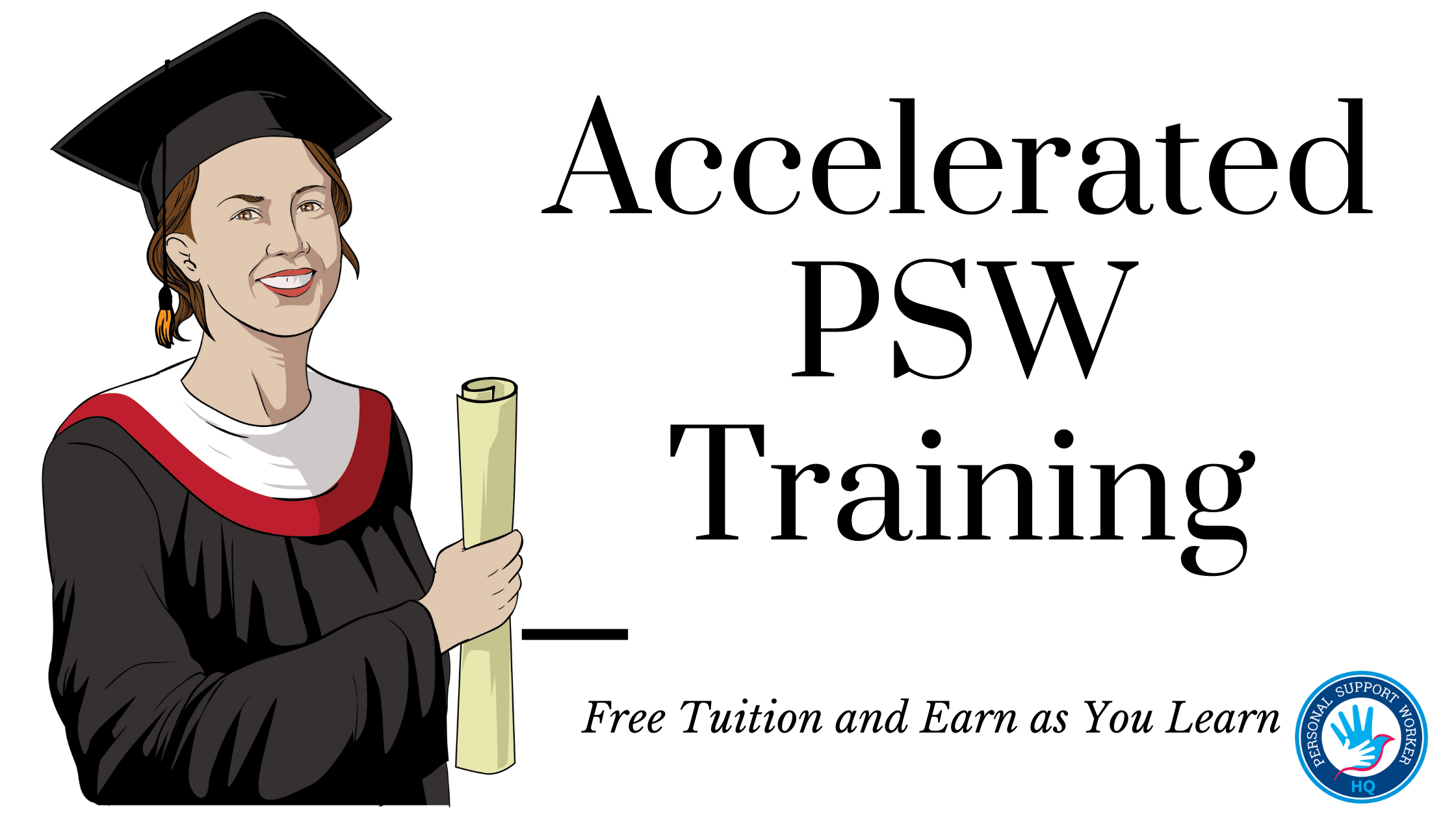 Fully government funded PSW training program that lets you become a Personal Support Worker in 6 months.