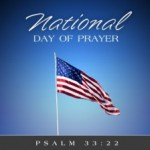 National Day of Prayer: Cry Out to God for America! Pray to End Abortion!