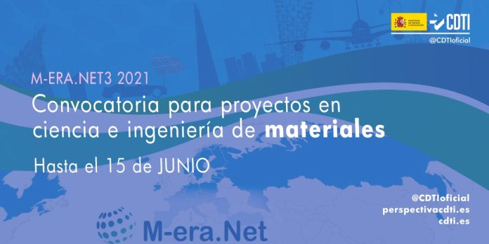 primera convocatoria conjunta de la ERA-NET M-ERA.NET3 para proyectos innovadores relacionados con la ciencia e ingeniería de materiales