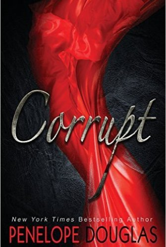 Princess Kelly Reviews: Corrupt by Penelope Douglas