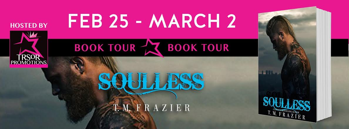 Soulless by T.M. Frazier - Book Tour