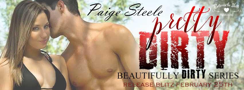 PRETTY DIRTY by Paige Steele ♥ RELEASE BLITZ