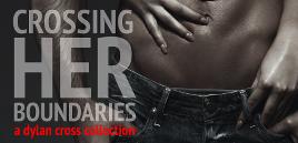 Crossing Her Boundaries by Dylan Cross - Re Release