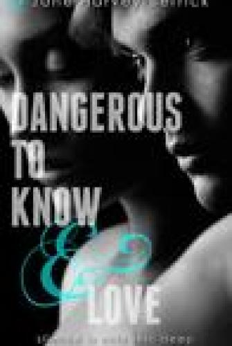 Princess Kelly Reviews: Dangerous to Know and Love by Jane Harvey-Berrick