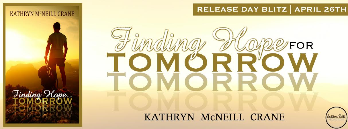 Kathryn McNeill Crane – Finding Hope for Tomorrow – Release Blitz