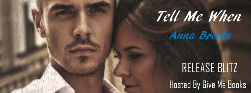 Tell Me When by Anna Brooks - Release Blitz