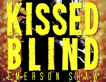 Kissed Blind By Emerson Shaw - Release Day Blitz