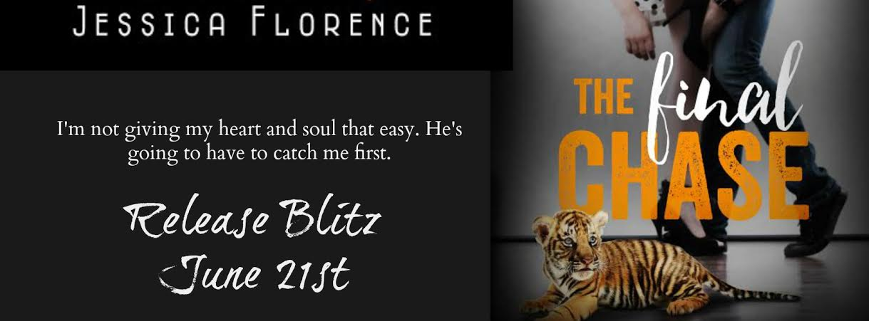 THE FINAL CHASE by Jessica Florence ♥ Release Blitz