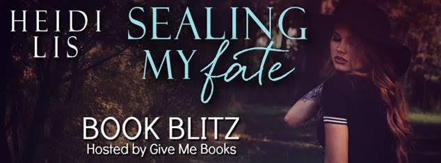 Book Blitz for Sealing My Fate by Heidi Lis