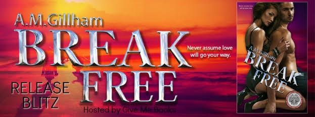 Release Blitz for Break Free by A.M. Gillham