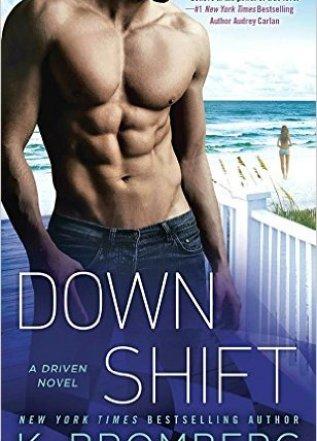 Princess Elizabeth Reviews: Down Shift by K. Bromberg