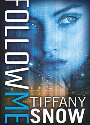 Hot New Release! Follow Me (Corrupted Hearts #1) by Tiffany Snow