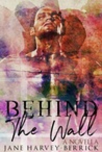 Princess Kelly Reviews: Behind The Wall by Jane Harvey-Berrick