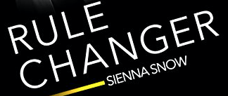 Hot New Release - Oct 3-Rule Changer Rules of Engagement #3 by Sienna Snow