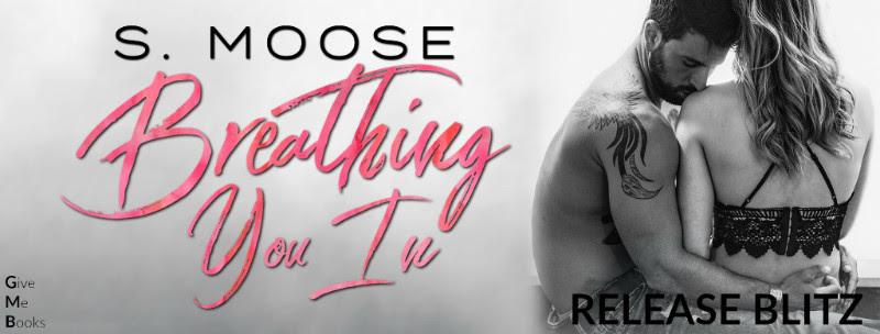 Hot New Release - Sept 5 - Breathing You In by S. Moose