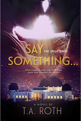 Princess Elizabeth Reviews~Say Something by T.A. Roth