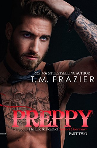 Princess Elizabeth Reviews: Preppy Part Two: The Life and Death of Samuel Clearwater by T.M Frazier