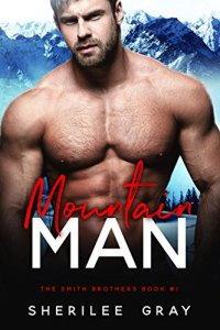Hot New Releases! ~Nov 7~Mountain Man (The Smith Brothers #1) by Sherilee Gray