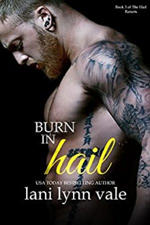 Hot New Releases! ~Nov 17~Burn In Hail by Lani Lynn Vale