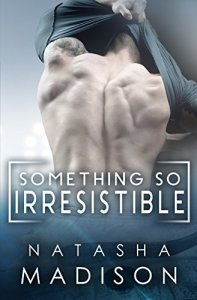 Something So Irresistible (Something So Series Book 3) by Natasha Madison