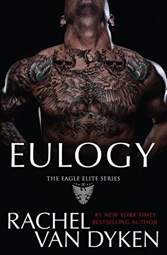 Hot New Releases! ~Feb 10~Eulogy (Eagle Elite Book 9) by Rachel Van Dyken