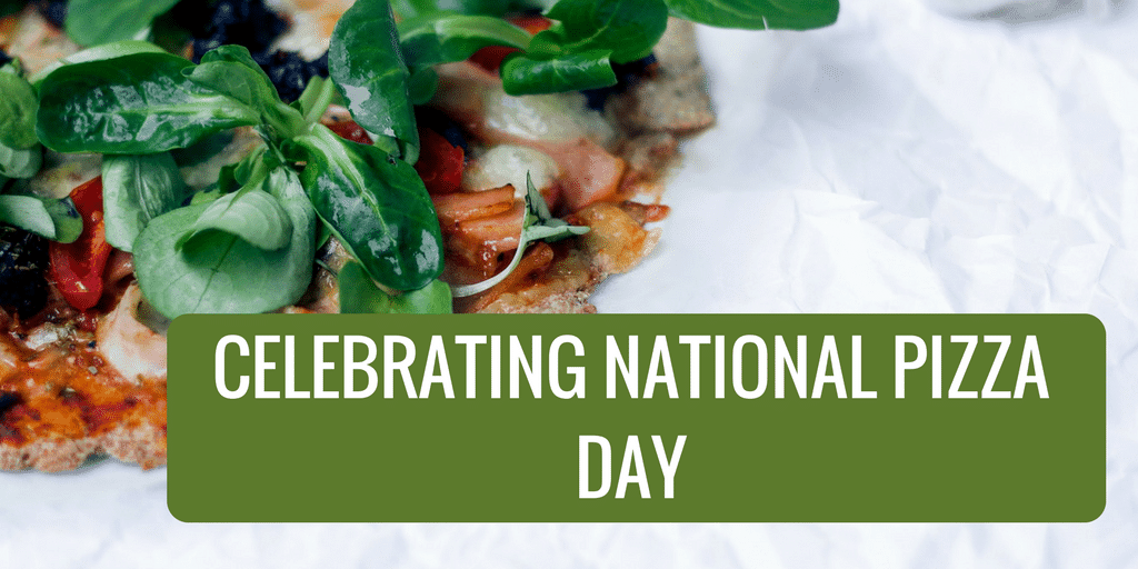 Celebrating National Pizza Day