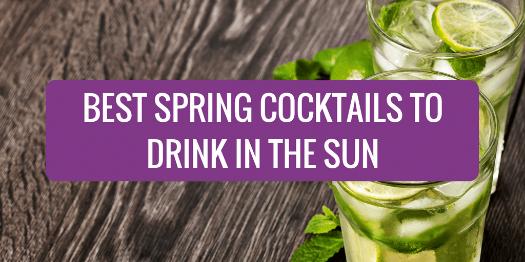 Best Spring Cocktails to Drink in the Sun