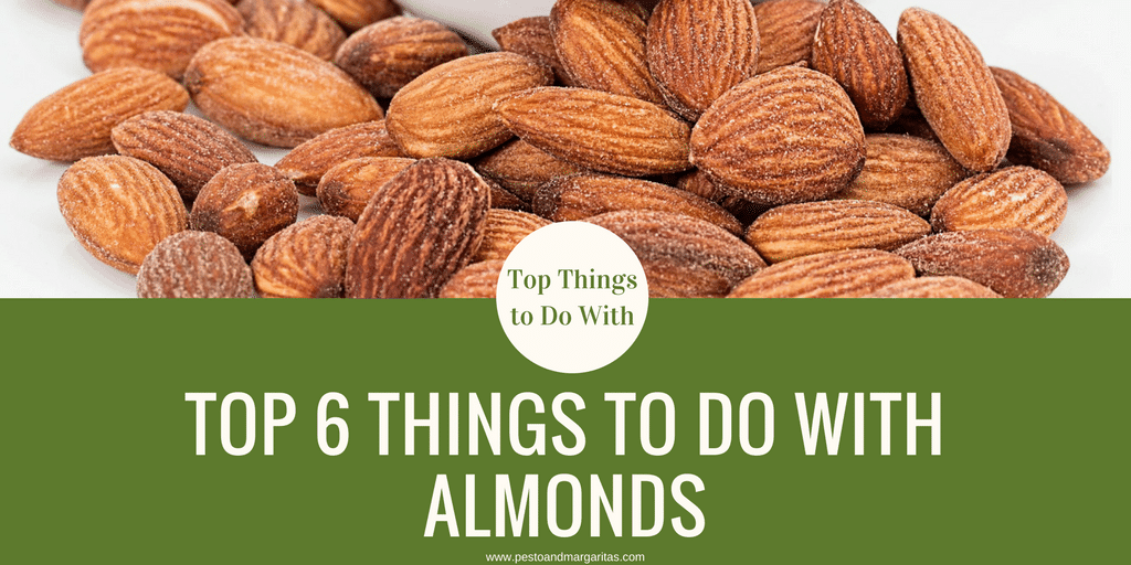 Top 6 Things to Do with Almonds