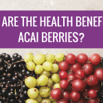 What are the Health Benefits of Acai Berries?