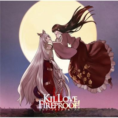 KILLOVE FIREPROOF!