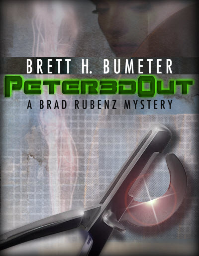 Peter3d Out A Brad Rubenz Mystery by Brett H Bumeter