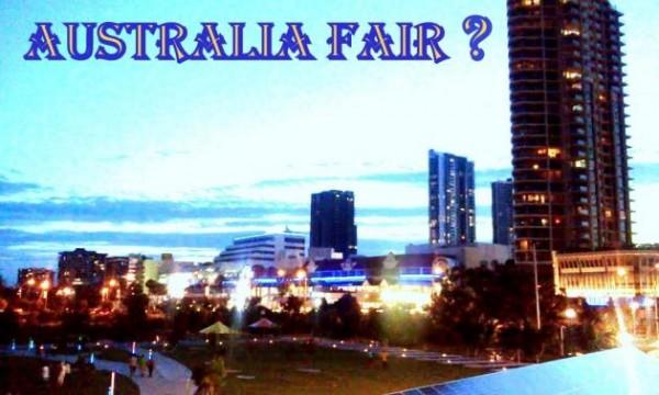 Australia Fair?