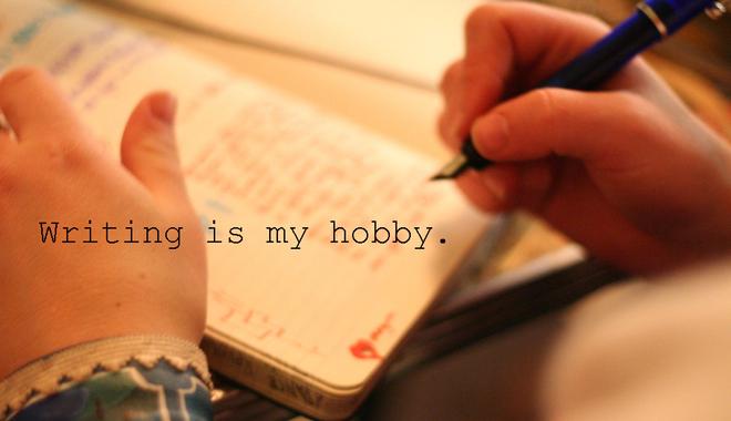 Writing is my hobby