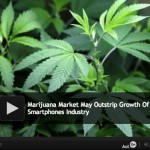 Marijuana Market Poised To Grow Faster Than Smartphones