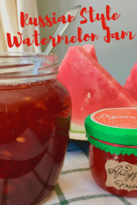 Authentic Russian Watermelon Jam without pectin, usually enjoyed with a cup of tea - Watermelon Jam (Варенье из арбуза)