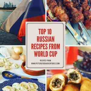 Top 10 Russian Recipes from World Cup
