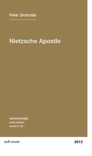 Nietzsche Apostle - Peter Sloterdijk