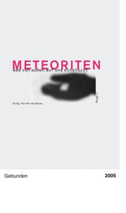Meteoriten - was von aussen auf uns einstürzt